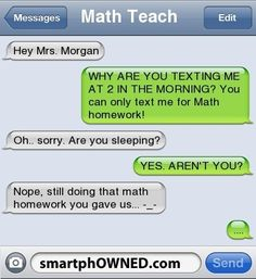 This is made even better by the fact that my math teacher is Mrs. Morgan...and I know exactly which kid in my class would do this.