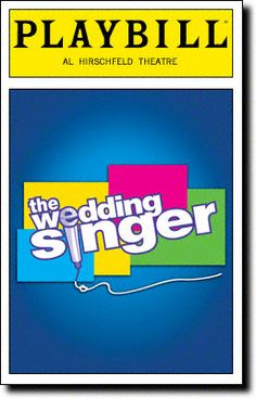 The Wedding Singer Playbill Covers on Broadway - Information, Cast, Crew, Synopsis and Photos - Playbill Vault Broadway Theme, Broadway Posters, Broadway Tickets, Broadway Nyc, Broadway Plays, Broadway Shows, The Wedding Singer, Music Theater, Musicals