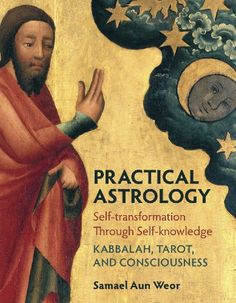 Bestseller Books Online Practical Astrology: Self-transformation Through Self-knowledge: Kabbalah, Tarot, and Consciousness Samael Aun Weor $13.46  - http://www.ebooknetworking.net/books_detail-1934206385.html