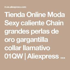 Tienda Online Moda Sexy caliente Chain grandes perlas de oro gargantilla collar llamativo 01QW | Aliexpress móvil