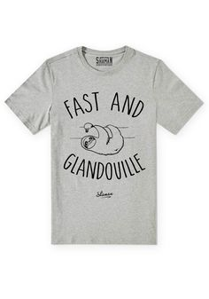 """Tee shirt """"Fast and glandouille"""""""