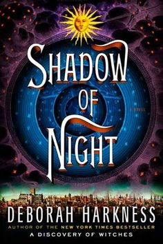 Shadow of Night by Deborah Harkness! Comes out on 10 July 2012! - Two days after my and Hayes's three-year anniversary! Possible gift??? :D