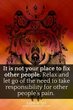 Sensitive people, Old Souls, and Empaths, listen up! It's not your place to fix others. Realize this and you'll be released from a great inner burden.