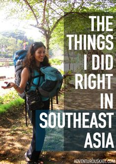 Now that it's been awhile since I've left Asia, I've been able to take a step back and view my travels with a more objective eye. Though I had some setbacks, I did well on this trip. Here are the things I did RIGHT during my six months in Southeast Asia: