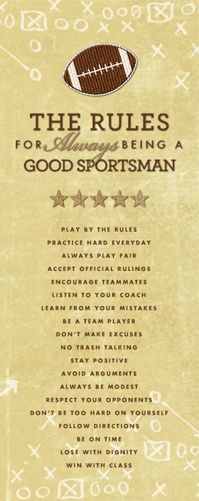 Good rules appropriate for more than just football. HM Good Sportsman Rules (Football) designed by: Roxanne Buchholz Wrapped Canvas Template ID: 91493 Flag Football, Football Banquet, Football Cheer, Football Quotes, Youth Football, Football Design, Football Season, Football Stuff, Football Football