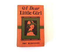 1920s Children / Adolescent Book : A Dear Little Girl by 1006Osage
