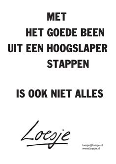 lijkt me ook niet nee hahahaha Words Quotes, Wise Words, Sayings, Best Quotes, Love Quotes, Funny Quotes, Dutch Quotes, Magic Words, One Liner