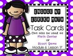 Use these to review your lesson or give extra practice!16 Task Cards for Early Finishers, Math Center, OR play them as a whole class with Scoot Game instructions and recording sheet included!ANSWER KEY INCLUDED!Engage NY / Eureka Math is aligned with Common Core.Please download preview to see what is included!