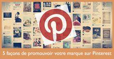 5 façons de promouvoir votre marqur sur Pinterest / #pinterestmarketing