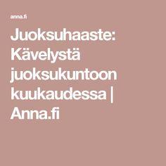 Juoksuhaaste: Kävelystä juoksukuntoon kuukaudessa | Anna.fi
