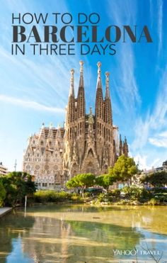 From Park Güell to La Sagrada Familia cathedral to tapas, here's the perfect three-day weekend in Barcelona.