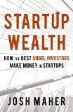 Startup Wealth: How the Best Angel Investors Make Money in Startups - http://www.tradingmates.com/investing/must-read-investing/startup-wealth-how-the-best-angel-investors-make-money-in-startups/