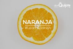 Spanish Word of the Day: NARANJA #Spanish #LearnSpanish  http://www.donquijote.org/spanish-word-of-the-day/word/naranja