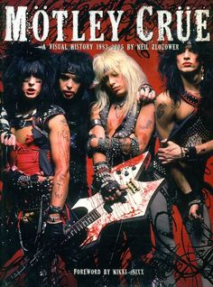 Buy Motley Crue: A Visual History: 1983 - 1990 by Neil Zlozower, Nikki Sixx and Read this Book on Kobo's Free Apps. Discover Kobo's Vast Collection of Ebooks and Audiobooks Today - Over 4 Million Titles! Heavy Metal Bands, Heavy Metal Music, Nikki Sixx, Glam Metal, Tommy Lee, Rock N Roll Music, Rock And Roll, 80s Hair Metal, Rock Y Metal