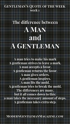 The difference between a man and a gentleman. Gentleman always gives its best. www.moderngentlemanmagazine.com