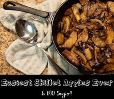 Quick and Easy Desserts - Skillet Fried Apples Recipe (NO Sugar) - Joyful Abode