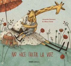 No hace falta la voz / Do not need the voice (Spanish Edition) Illustrations by artist and children's illustrator Marco Somá. Indian Elephant, Children's Book Illustration, Illustration Children, Book Cover Design, Childrens Books, Storytelling, Picture Books, Montessori, Teacher Lounge