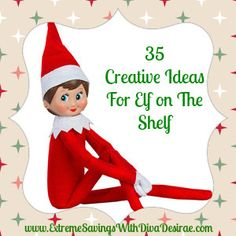 35 cute & creative ideas for your elf on the shelf!