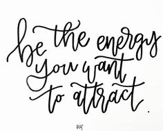 #ad Be the energy you want to attract