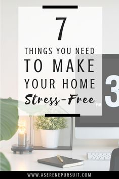 Are you struggling to create a relaxing environment in your home? Here are 7 things you need to make your home a stress-free haven.