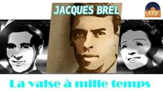 Jacques Brel - La valse à mille temps (HD) Officiel Seniors Musik