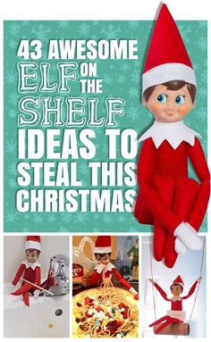 Looking for Elf on the Shelf Ideas? 43 Awesome Elf On The Shelf Ideas To Steal This Christmas
