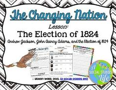 Andrew Jackson, John Quincy Adams, and the Election of 1824 Andrew Jackson Presidency, Quincy Adams, Source Documents, Reading Passages, Close Reading, Graphic Organizers, Cover Pages, Social Studies, Knowledge