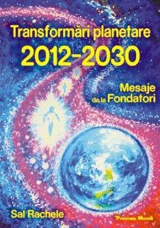 Transformări Planetare 2012-2030: Mesaje de la Fondatori (Sal Rachele) Books, Libros, Book, Book Illustrations, Libri