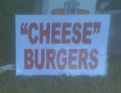 Actually, if they're using Velveeta, this sign may be completely correct.