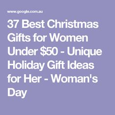 37 Best Christmas Gifts for Women Under $50 - Unique Holiday Gift Ideas for Her - Woman's Day