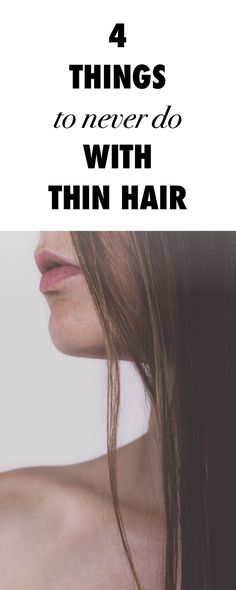 4 Things to Never Do with Thin Hair