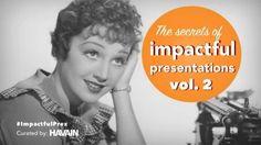 Secrets to impactful presentations