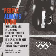Olympian Lolo Jones on failures.  What do failures mean to you?  Do they stop you from trying again or push you harder?
