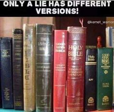 Atheism, Religion, God is Imaginary, The Bible. Only a lie has different versions!