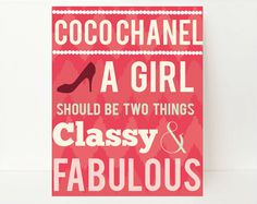 Coco Chanel Quote A Girl Should Be Two Things by NamedByArt,