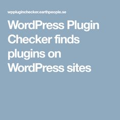 WordPress Plugin Checker finds plugins on WordPress sites