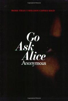 Go Ask Alice - this book scared me like crazy...probably read it a bit too young although I think I'd be scared now to