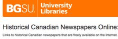 Historical Canadian Newspapers Online:  Links to historical Canadian newspapers that are freely available on the Internet.