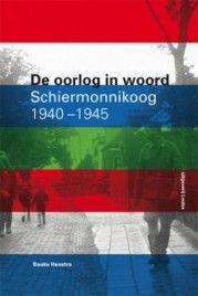 De oorlog in woord, Schiermonnikoog 1940-1945 - Bauke Henstra