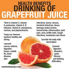 Health benefits drinking of Grapefruit Juice  I totally LOVE grapefruit juice- my no alcohol stress reliever when I need a drink. I used to drink a half gallon of this at work on those super hectic days of deadlines