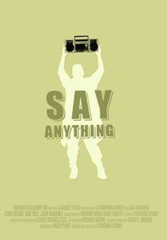 Say Anything! Love that movie! :)
