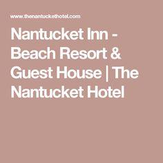 Nantucket Inn - Beach Resort & Guest House | The Nantucket Hotel