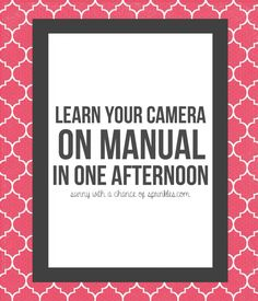 Photography for Beginners: Shooting in Manual for Beginners