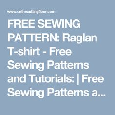 FREE SEWING PATTERN: Raglan T-shirt - Free Sewing Patterns and Tutorials: | Free Sewing Patterns and Tutorials: