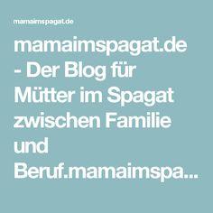 mamaimspagat.de - Der Blog für Mütter im Spagat zwischen Familie und Beruf.mamaimspagat.de | Der Blog für Mütter im Spagat zwischen Familie und Beruf.