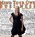Mind Your Own Business - 50 av Sveriges främsta entreprenörer ger sina viktigaste framgångstips