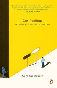 Gut Feelings: The Intelligence of the Unconscious by Gerd Gigerenzer. $10.88. Publisher: Penguin Books; Reprint edition (June 24, 2008). Reading level: Ages 18 and up. Author: Gerd Gigerenzer. Save 32% Off!