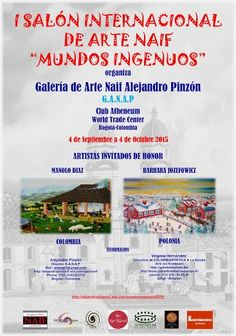 ORGANIZA GALERÍA DE ARTE NAIFALEJANDRO PINZÓN // Artenaif1@gmail.com // Cell. (57) 3103323716 //Condiciones (francés, inglés, español, polaco) => http://alejandropinzon1.wix.com/apinzon1 // Lugar : WORLD TRADE CENTER Bogotá-Colombia