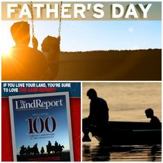 """Give dad the gift of land this Father's Day! For a limited time, a one-year subscription to The Magazine of the American Landowner is only $12! Subscribe today at www.landreport.com/subscribe and use coupon code """"14DAD."""""""