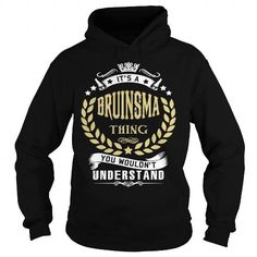 Cool BRUINSMA .Its a BRUINSMA Thing You Wouldnt Understand - T Shirt, Hoodie, Hoodies, Year,Name, Birthday Shirts & Tees